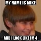 Little Kid - My name is mike And i look like im 4