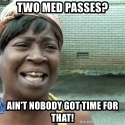 sweet brown ios - Two med passes? Ain't nobody got time for that!