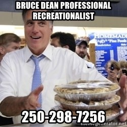 Romney with pies - bruce dean professional recreationalist 250-298-7256