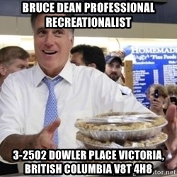 Romney with pies - bruce dean professional recreationalist 3-2502 Dowler Place Victoria, British Columbia V8T 4H8