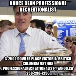 Romney with pies - bruce dean professional recreationalist 3-2502 Dowler Place Victoria, British Columbia V8T 4H8 professionalrecreationalist@yahoo.ca 250-298-7256