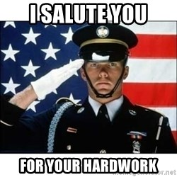 salute - i Salute you for your hardwork