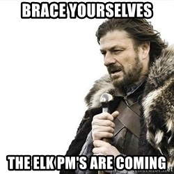 brace yourselves boromir - BRace yourselves the elk pm's are coming