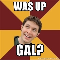 Tobuscus - WAS UP  GAL?