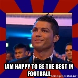 CR177 -  IAM HAPPY TO BE THE BEST IN FOOTBALL