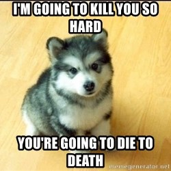 Baby Courage Wolf - I'm going to kill you so hard you're going to die to death