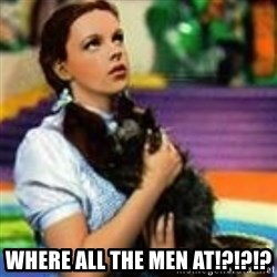 dorothy toto -  Where all the men at!?!?!?