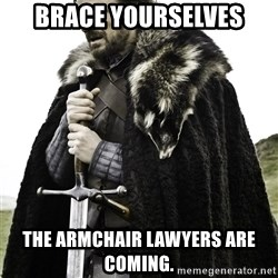 Brace Yourselves.  John is turning 21. - Brace yourselves the armchair lawyers are coming.