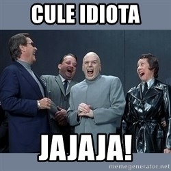Dr. Evil and His Minions - cule idiota jajaja!