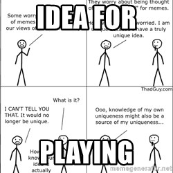 Memes - IDEA FOR  PLAYING