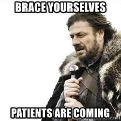 brace yourselves boromir - brace yourselves patients are coming