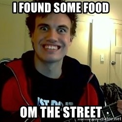 I DONT GIVE A FUCK /sexwithoutpermission - I FOUND SOME FOOD OM THE STREET