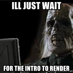 OP will surely deliver skeleton - Ill just wait for the intro to render