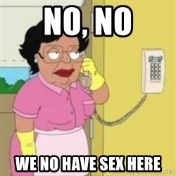 Family guy maid - No, No We no have sex here