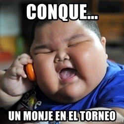 Fat Asian Kid - Conque... Un monje en el torneo
