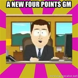 annd its gone - A new four points GM