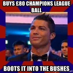 CR177 - Buys £80 champions league ball Boots it into the bushes