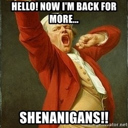 Joseph Ducreux - hello! now i'm back for more...  shenanigans!!