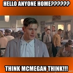 George McFly - hello anyone home?????? think mcmegan think!!!