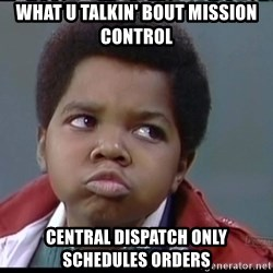Arnold Different strokes - What U Talkin' Bout Mission Control Central Dispatch only schedules orders