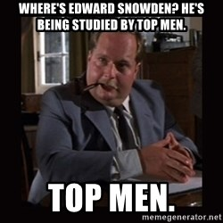 Indiana Jones: Raiders of the Lost Ark - where's edward snowden? He's being studied by top men. top men.