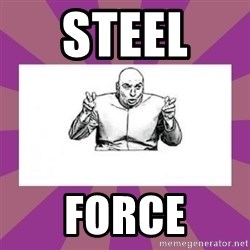 'dr. evil' air quote - Steel  Force