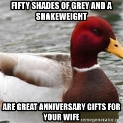 Bad Advice Mallard - FIFTY SHADES OF GREY AND A SHAKEWEIGHT ARE GREAT ANNIVERSARY GIFTS FOR YOUR WIFE