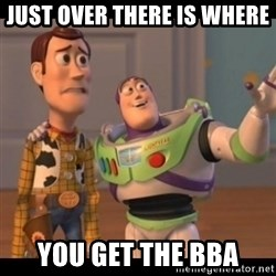 X, X Everywhere  - JUST OVER THERE IS WHERE  YOU GET THE BBA