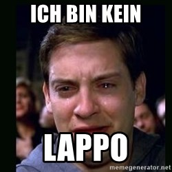 crying peter parker - ICH BIN KEIN LAPPO