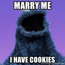 Cookie Monster Advice - MARRY ME I HAVE COOKIES