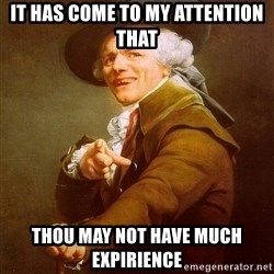 Joseph Ducreux - It has come to my attention that thou may not have much expirience