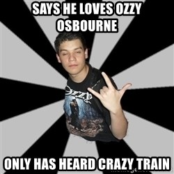 Metal Boy From Hell - says he loves ozzy osbourne only has heard crazy train