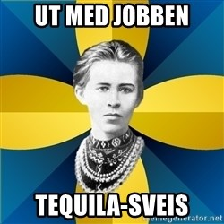 Typical Female Philologist - UT MED JOBBEN TEQUILA-SVEIS