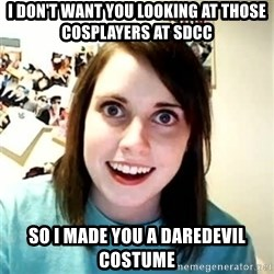 Overly Attached Girlfriend 2 - I don't want you looking at those cosplayers at SDCC so I made you a Daredevil costume