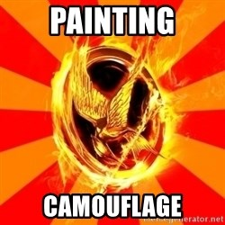 Typical fan of the hunger games - PAINTING CAMOUFLAGE