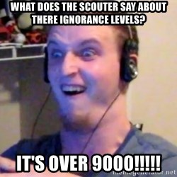 Brony Mike - What does the scouter say about there ignorance levels? IT'S OVER 9000!!!!!