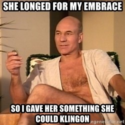 Sexual Picard - she longed for my embrace  so i gave her something she could klingon