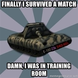TERRIBLE E-100 DRIVER - finally i survived a match damn, i was in training room