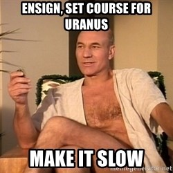 Sexual Picard - Ensign, Set course for uranus make it slow