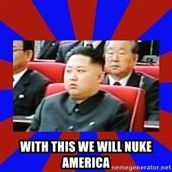 kim jong un -  With this we will nuke America