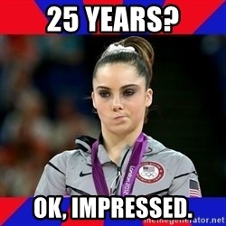 Mckayla Maroney Does Not Approve - 25 years? OK, impressed.