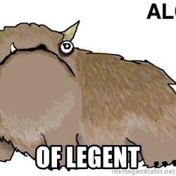 alot -  of legent