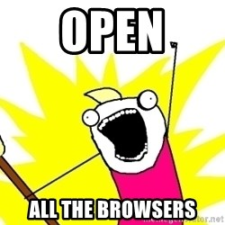 X ALL THE THINGS - open all the browsers
