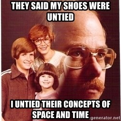 Family Man - They said my shoes were untied I untied their concepts of space and time