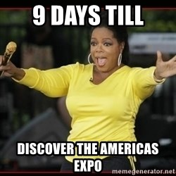 Overly-Excited Oprah!!!  - 9 days till discover the americas expo