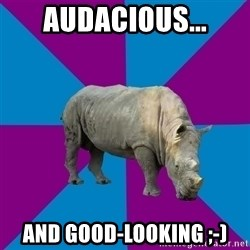 Recovery Rhino - Audacious... and good-looking ;-)
