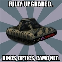 TERRIBLE E-100 DRIVER - fully upgraded.. Binos, Optics, Camo net..