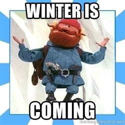 Yukon Cornelius - Winter is Coming