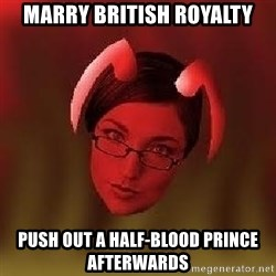 Bad Nanny - Marry British royalty Push out a half-blood prince afterwards