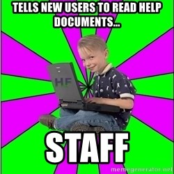 Hack Forums Noob - tells new users to read help documents... Staff